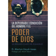 La deplorable condición del hombre y el poder de Dios / Plight of Man and Power of God por Martyn Lloyd-Jones