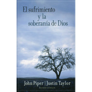 El sufrimiento y la soberanía de Dios | Suffering and the Sovereignty of God por Justin Taylor & John Piper