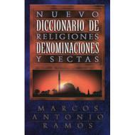 Nuevo diccionario de religiones, denominaciones & sectas | Dictionary of religions, denominations, & sects por  Marcos Antonio Ramos