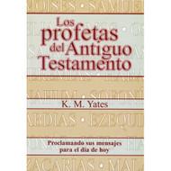 Los profetas del Antiguo Testamento | Old Testament Prophets por Kyle M. Yates