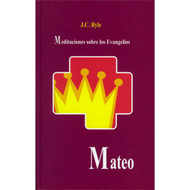 Mateo, Meditaciones sobre los Evangelios / Mathew, Expository Thoughts on the Gospels por J.C. Ryle