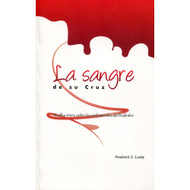 La Sangre de su Cruz | The Cross He Bore por Frederick S. Leahy