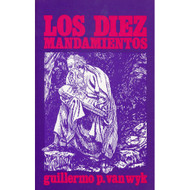 Bosquejos sobre los diez mandamientos | The Ten Commandments, Outlines por Guillermo P. Van Wyk