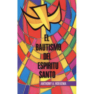 El bautismo del Espíritu Santo | Baptism of the Holy Spirit por Anthony A. Hoekema