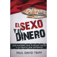 El sexo y el Dinero / Sex and Money por Paul David Tripp