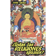 ¿Todas las religiones iguales? | All Religions the Same? por Jose Grau