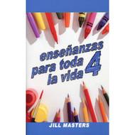 Enseñanzas para toda la vida 4 | Lessons for Life 4 por Jill Masters