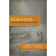 Romanos: Un bosquejo explicativo / Romans: An Interpretive Outline por David N. Still & Curtis C. Thomas