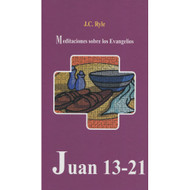 Juan 13-21 Meditaciones sobre los Evangelios / John 13-21 por J.C. Ryle