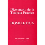 Diccionario de la teología práctica: Homiletica / Baker's Dictionary of Practical Theology