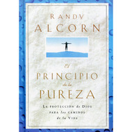 El principio de la pureza | The Purity Principle por Randy Alcorn