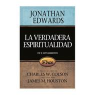 La Verdadera Espiritualidad / Religious Affections por Jonathan Edwards
