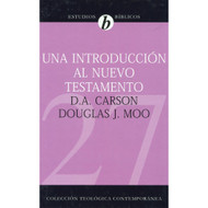 Una introducción al Nuevo Testamento | An Introduction to the New Testament por D. A. Carson