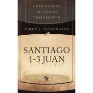 Santiago & 1-3 Juan | James & 1-3 John por Simon J. Kistemaker