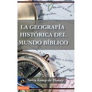La geografía histórica del mundo bíblico / Historical Geography por Netta Kemp de Money