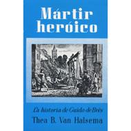 Mártir heroico | Heroic Martyr por Thea B. Van Halsema