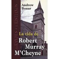 La vida de Robert Murray M'Cheyne | Life of Robert Murray M'Cheyne por Andrew Bonar