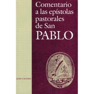 Comentario a las epístolas pastorales de San Pablo | Commentary to the Pastoral Epistles of Paul por Juan Calvino