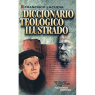 Diccionario teológico ilustrado | Illustrated Theological Dictionary por Francisco Lacueva