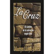 La Cruz: El Camino de la Salvación / The Cross: The Way of Salvation por Martyn Lloyd-Jones