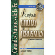 Lo mejor de Cirilo de Jerusalén por Alfonso Ropero