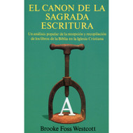 El canon de la Sagrada Escritura | The Canon of Holy Spirit por Brooke Foss Westcott