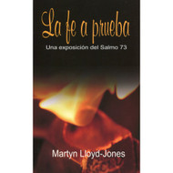 La Fe a Prueba / Faith on Trial por Martyn Lloyd-Jones