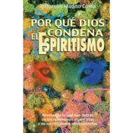 ¿Por Qué Dios Condena el Espiritismo? | Why God Condemns Spiritism por Jefferson M. Costa