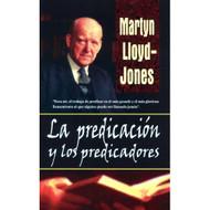 La predicación & los predicadores | Preaching & Preachers por Martyn Lloyd-Jones
