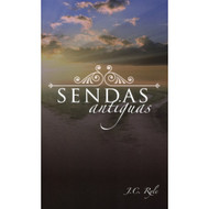 Sendas Antiguas | Old Paths por J.C. Ryle