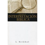 Principios de Interpretación Bíblica / Principles of Biblical Interpretation por Louis Berkhof