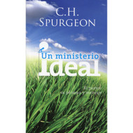Un Ministerio Ideal / Ideal Ministry por C. H. Spurgeon