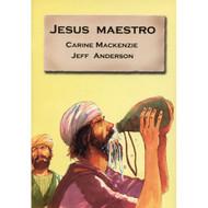 Jesús maestro | Jesus the Teacher por Carine Mackenzie & Jeff Anderson