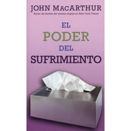 El Poder del Sufrimiento | The Power of Suffering por John MacArthur