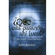 ¿Qué Está Pasando Ahí Fuera? / What's Going On Out There por John Benton