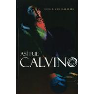 Así fue Calvino | This was John Calvin por Thea Van Halsema