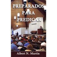 Preparados Para Predicar | Prepared to Preach | Albert N. Martin