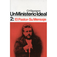 Un Ministerio ideal 2: El Pastor-Su Mensaje