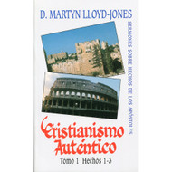Cristianismo Auténtico (Tomo 1) | Authentic Christianity (Vol. I)
