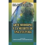Arte Moderno y la Muerte de Una Cultura | Modern Art & the Death of a Culture