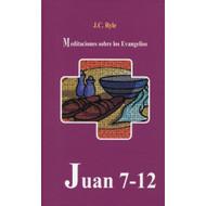Juan 7-12: Meditaciones sobre los Evangelios | John 7-12