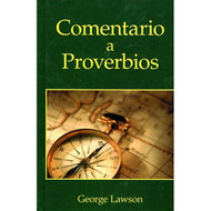 Comentario a Proverbios | Exposition of the book of Proverbs  George Lawson