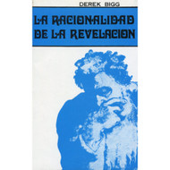 La Racionalidad de la Revelación | The Rationality of Revelation