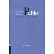 Pablo: Apóstol del corazón liberado (Colección biografías bíblicas)