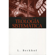 Introducción a la teología sistemática | Introduction to Systematic Theology