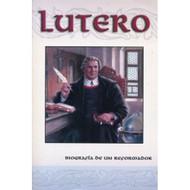 Lutero: Biografía de un Reformador   Luther: Biography of a Reformer