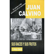 Juan Calvino: sus raíces y sus frutos | John Calvin: His Origins and His Work
