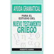 Ayuda gramatical para el estudio del Nuevo Testamento griego | Grammar Aide to Study New Testament Greek
