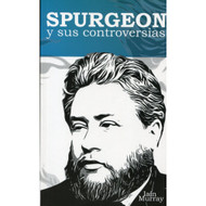 Spurgeon y sus Controversias | Spurgeon and His Controversies