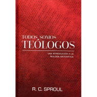 Todos Somos Teólogos | We Are All Theologians R.C. Sproul